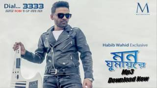 Mon Ghumayre| Habib| Bangla New Song|