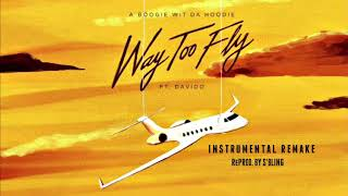 A Boogie Wit Da Hoodie - Way Too Fly ft. Davido (Instrumental) | ReProd. by S'Bling