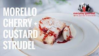 Morello Cherry and Custard Strudel | Everyday Gourmet S7 E42