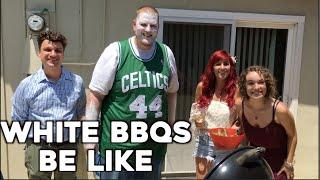 White BBQs Be Like