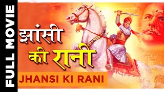 Jhansi Ki Rani 1953   Hindi Movie   Sohrab Modi,Mehtab,Sapru,Mubarak     Hindi Classic Movies