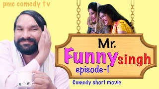 New Short Comedy Film | Mr Funny Singh - Full Movie - Episode -1 - Pmc Comedy Tv