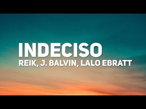 Reik J. Balvin Lalo Ebratt Indeciso Letra