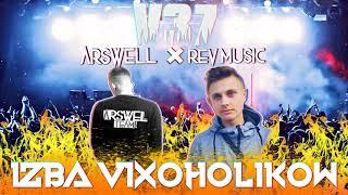 IZBA VIXOHOLIKÓW v37 - 💥 ARSWELL & R3V MUSIC 💥