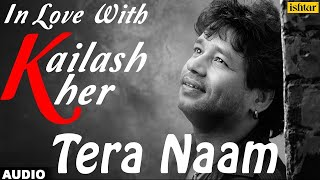 Kailash Kher - TERA NAAM | New Hindi Song 2016 | VENUS