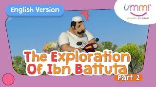 UMMI (S02E06) Part 2 | THE EXPLORATION OF IBN BATTUTA