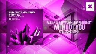 Allen & Envy & Neev Kennedy - Without You FULL (Dan Stone Remix) Amsterdam Trance