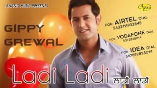 Gippy Garewal II Ladi Ladi II Anand Music II New Punjabi Song 2016