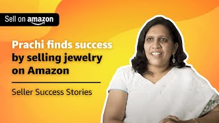 Prachi finds #SmilesOfSuccess by selling jewellery online at Amazon
