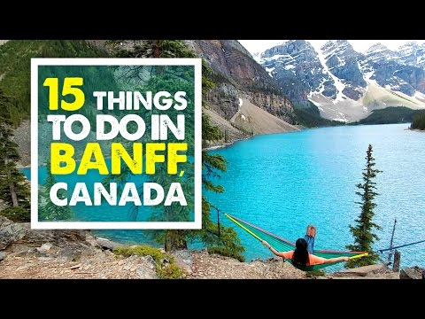 TOP 15 THINGS TO DO IN BANFF Summer Canada Travel Guide 03