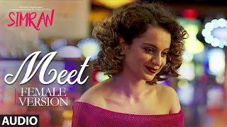 Aditi Singh Sharma: Meet (Audio Song) | Simran | Kangana Ranaut