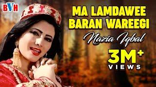 Pashto New Song - Ma Lamdawee Baran Wareegi By Nazia Iqbal