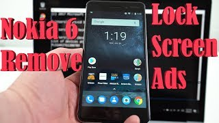 Nokia 6 Tutorial: How To Remove Ads from Lock Screen, SAVE $50!