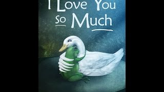 I Love You So Much Book Video