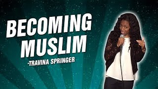 Travina Springer: Becoming Muslim (Stand Up Comedy)