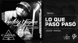 08. Lo que Pasó Pasó - Barrio Fino (Bonus Track Version) Daddy Yankee