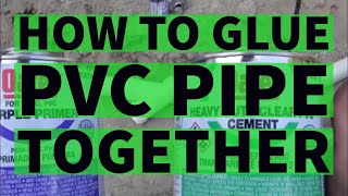 How To Glue PVC Pipe With Cement Glue And Primer