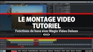 Le Montage Vidéo Facile - Tutoriel avec Magix Video Deluxe 2016 2017