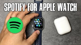 Spotify for Apple Watch is Finally Here, but...