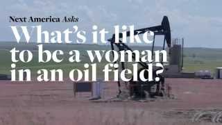 What's it like to be a woman in an oil field?