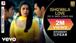 Ishq Wala Love (Remix) - Student of the Year | Alia | Sidharth | Varun | Karan Johar
