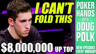 Poker Hands - Dan Colman CAN'T FOLD... Or Can He?