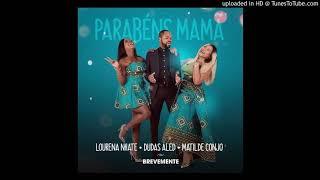Matilde Conjo, Dudas Aled & Lourena Nhate - Parabéns Mamã (Audio)