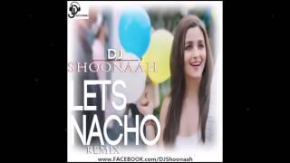 Let's Nacho (Remix)  -  DJ Shoonaah | Kapoor & Sons | Badshah,Nucleya | 2016