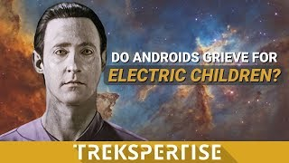 Do Androids Grieve For Electric Children?