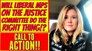 Will the Liberal MPs on the Justice Committee do the RIGHT THING!?