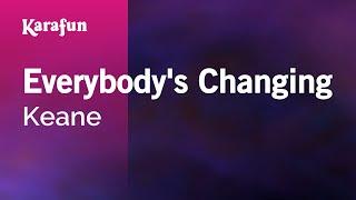 Karaoke Everybody's Changing - Keane *