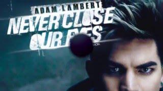 Adam Lambert - Never Close Our Eyes Lyrics