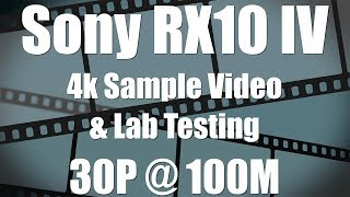 Sony RX10 IV - 4k Sample Video - All Real World & Lab Testing Footage
