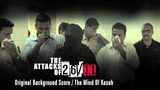 The Attacks Of 26/11 - Original Background Score by Amar Mohile - The Mind Of Kasab