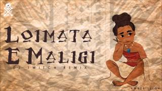Te Vaka - Loimata E Maligi (DJ TWITCH REMIX) #Moana