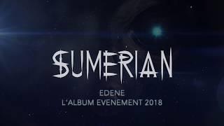 EDENE - Sumerian (Album EPIC événement 2018) (ED PROD)