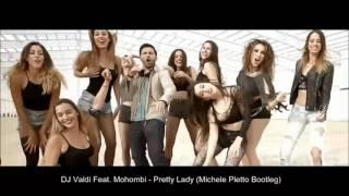 DJ Valdi Feat. Mohombi - Pretty Lady (Michele Pletto Bootleg)