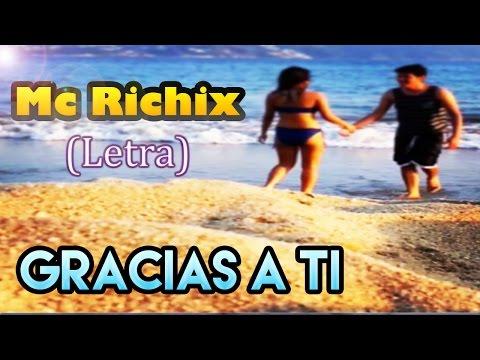 ♥ Gracias a ti ♥ Rap Romantico 2016 para dedicar a tu novia Mc Richix