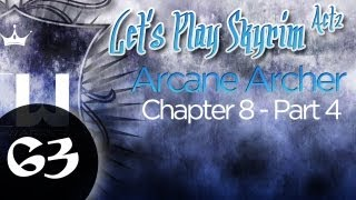 Let's Play Skyrim: Arcane Archer Assassin -Chapter 8 - Part 4