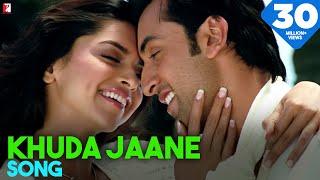 Khuda Jaane - Song | Bachna Ae Haseeno | Ranbir Kapoor | Deepika Padukone