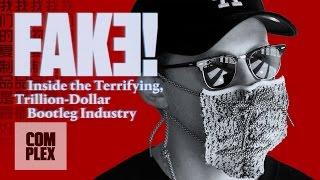 Fake! Inside the Terrifying, Trillion-Dollar Bootleg Industry   Complex
