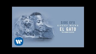 Gucci Mane - Side EFX [Official Audio]