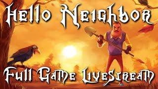 RoxasXIIIkeys plays: Hello Neighbor - The Full Game LIVESTREAM Act 3 - Part 2