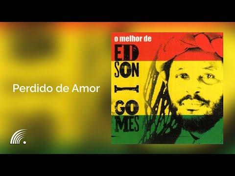 Edson Gomes Perdido de Amor O Melhor de Edson Gomes