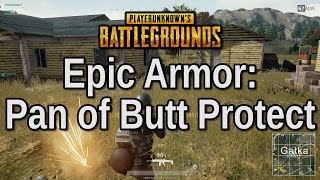 This Pan Can Literally Save Your Butt - Playerunknown's Battlegrounds