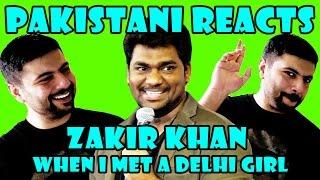 Pakistani Reacts to Indian Comedian | Zakir Khan: When I Met A Delhi Girl