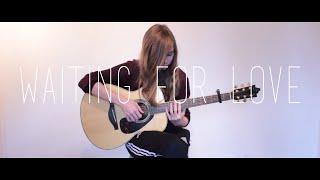 Waiting For Love - Avicii - Linnea Andersen[Fingerstyle Guitar]