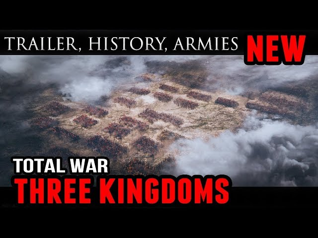Total War: Three Kingdoms - Trailer, History, and Army Analysis