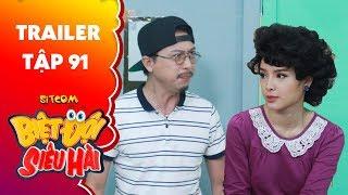 Biệt đội siêu hài   Trailer tập 91: Phương Trinh Jolie đòi Hứa Minh Đạt bồng vì tuổi già sức yếu?