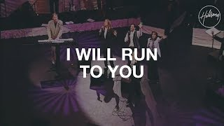 I Will Run To You - Hillsong Worship